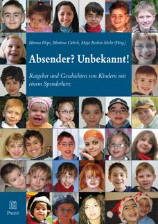 Absender? Unbekannt!, Ratgeber und Geschichten von Kindern mit einem Spenderherz